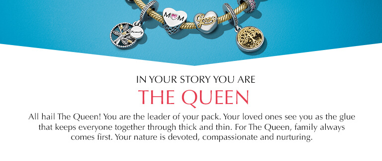 In your story you are The Queen. All hail The Queen! You are the leader of your pack. Your loved ones see you as the glue that keeps everyone together through thick and thin. For The Queen, family always comes first. Your nature is devoted, compassionate and nurturing.