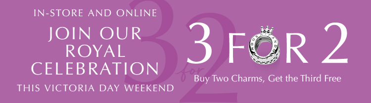 Online & In-Store: Join our royal celebration this Victoria Day weekend. 3 for 2. Buy 2 charms, get the third free.