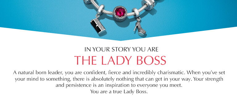 In your story you are The Lady Boss. A natural born leader, you are confident, fierce and incredibly charismatic. When you've set your mind to something, there is absolutely nothing that can get in your way. Your strength and persistence is an inspiration to everyone you meet. You are a true Lady Boss.