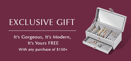 Exclusive Gift. It's gorgeous, it's modern, it's yours FREE with any purchase of $150+