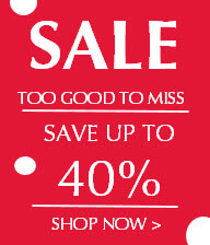 Sale. Too good to miss. Save up to 40%. Shop Now >