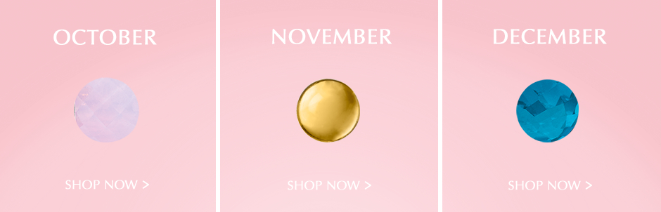 October, November, & December Birthstones. Shop Now.
