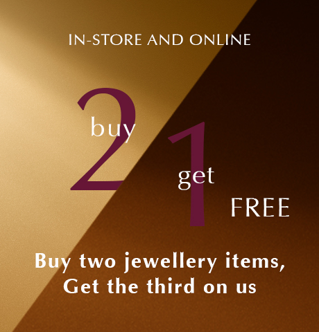 In store and online: Buy 2 Get 1 Free. Buy two jewellery items, get the third on us
