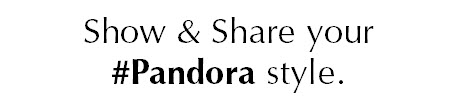 Show & Share your #Pandora style.