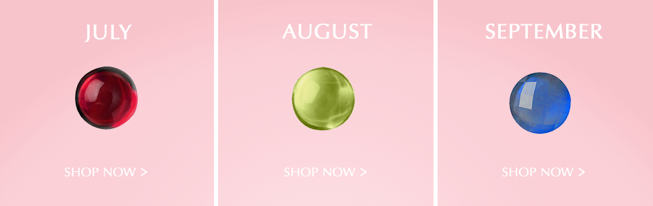 July, August, & September Birthstones. Shopw Now.