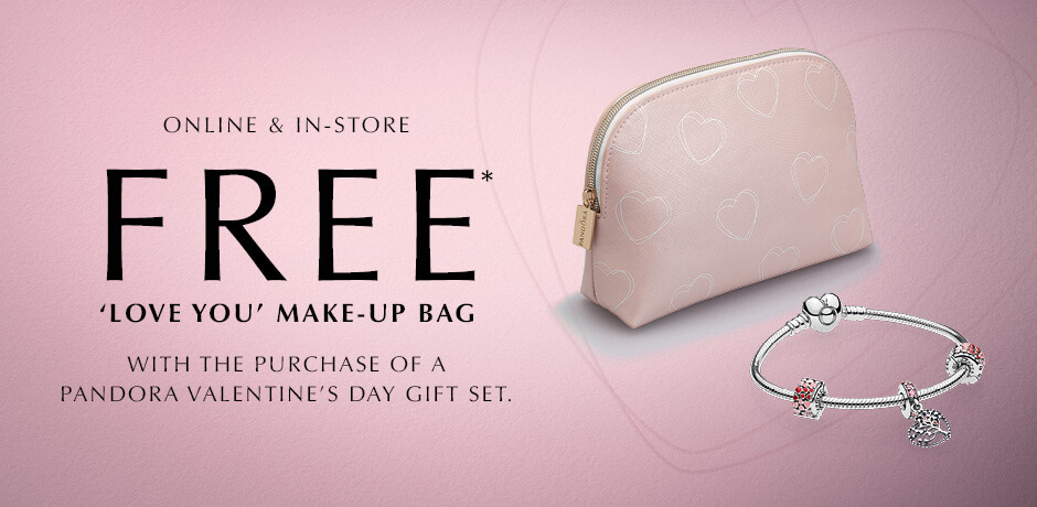 Online & In-Store: Free* 'Love You' Make-up Bag with the purchase of a PANDORA Valentine's Day gift set.