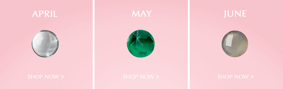 April, May, & June Birthstones. Shop Now.