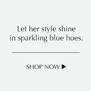 Let her shine in sparkling blue hues. Shop Crystalized Embellishments.