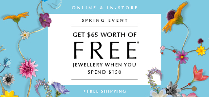 Online & In-Store: Free* jewellery item up to $65 value with your $150 purchase + free shipping